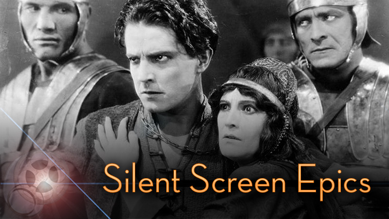 SILENT SCREEN EPICS