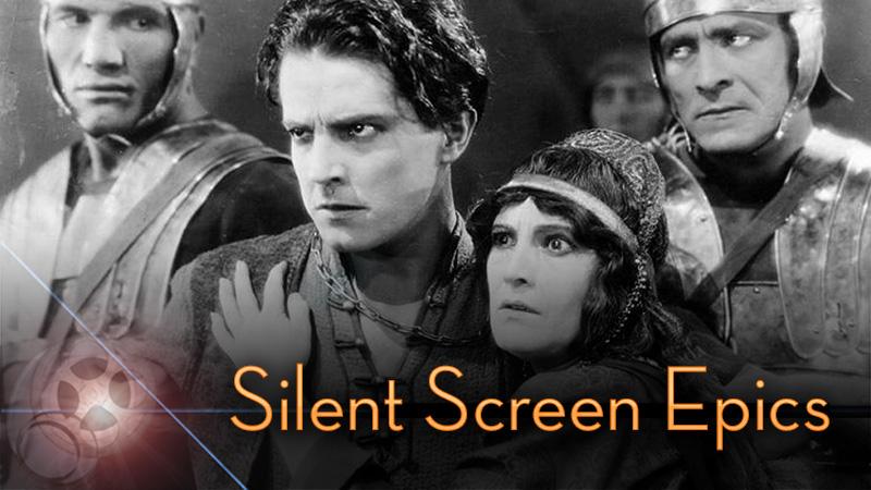 SILENT SCREEN EPICS