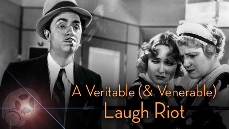 A VERITABLE (& VENERABLE) LAUGH RIOT