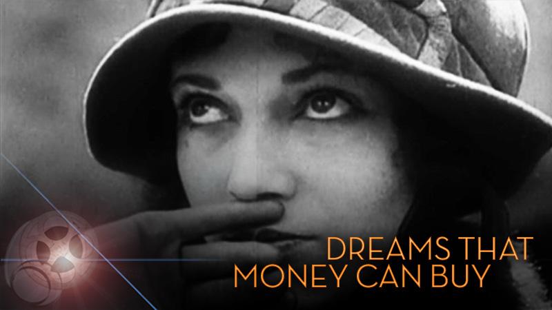DREAMS THAT MONEY CAN BUY