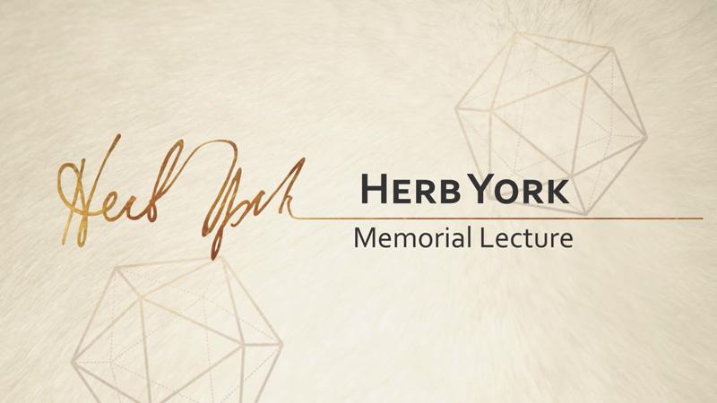 Herb York Memorial Lecture
