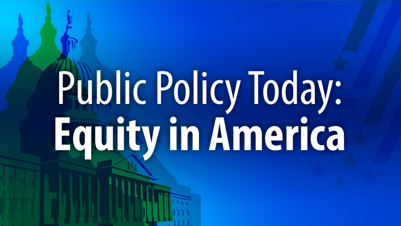 Public Policy Today: Equity in America