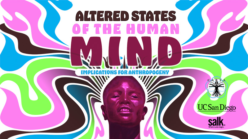CARTA: Altered States of the Human Mind: Implications for Anthropogeny