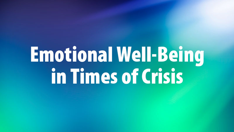 Emotional Well-Being in Times of Crisis