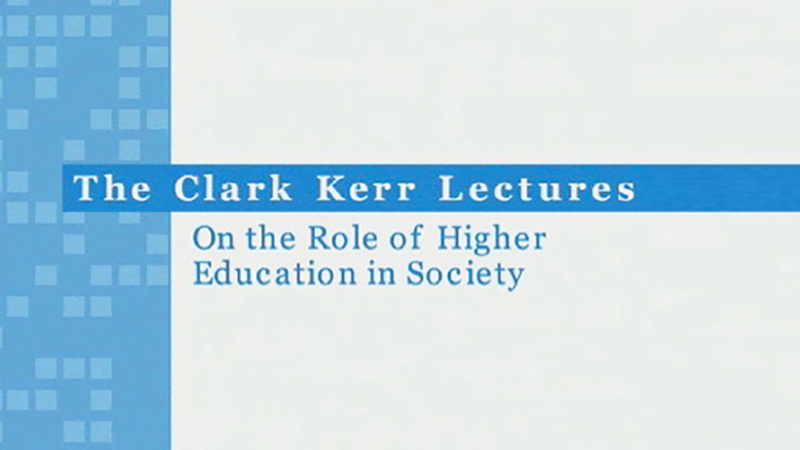Clark Kerr Lecture Series on the Role of Higher Education