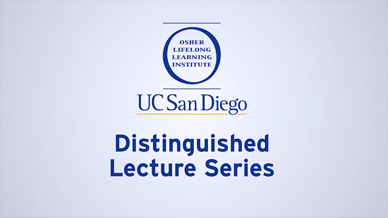Osher UC San Diego Distinguished Lecture Series