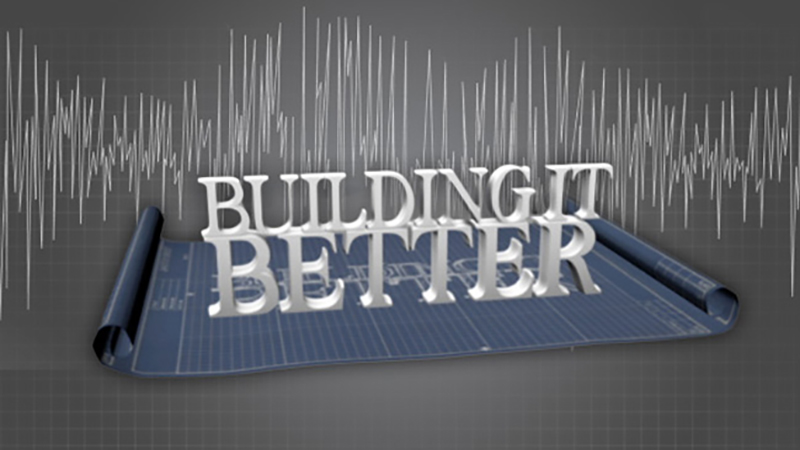 Building It Better