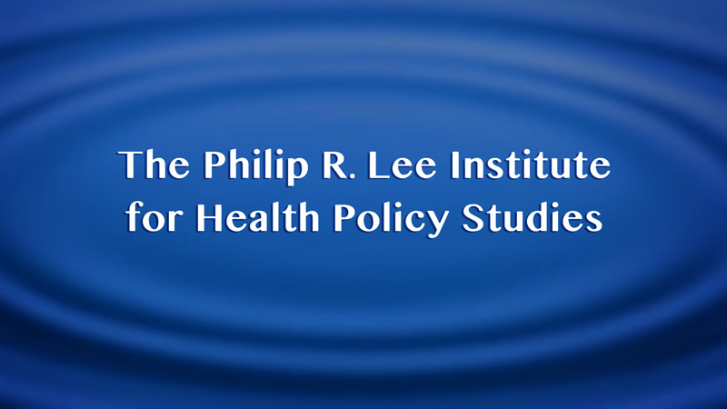 Philip R. Lee Institute for Health Policy Studies