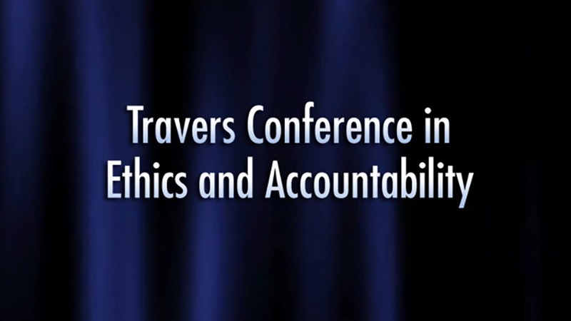 Travers Conference in Ethics and Accountability