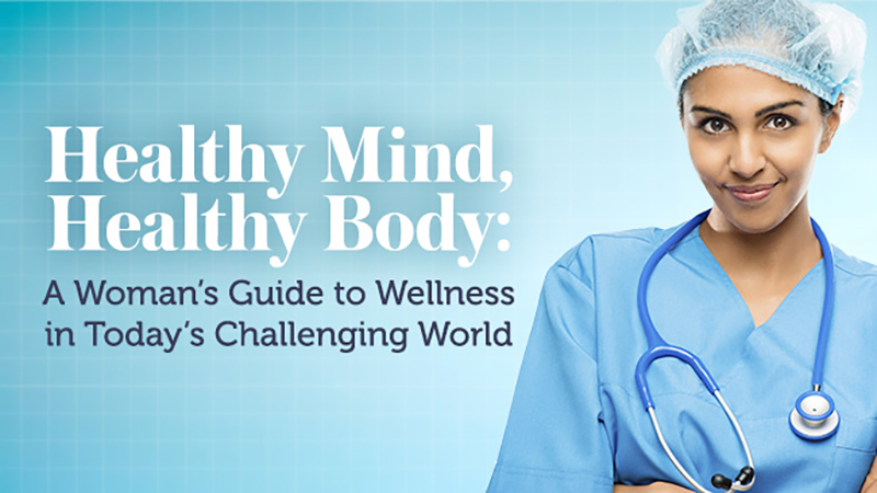 Healthy Mind, Healthy Body: A Woman's Guide To Wellness In Today's Challenging World