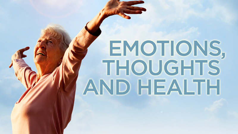 Emotions, Thoughts and Health: What All Aging Bodies Should Know -- Mini Medical School for the Public Presented by UCSF Osher Center for Integrative Medicine