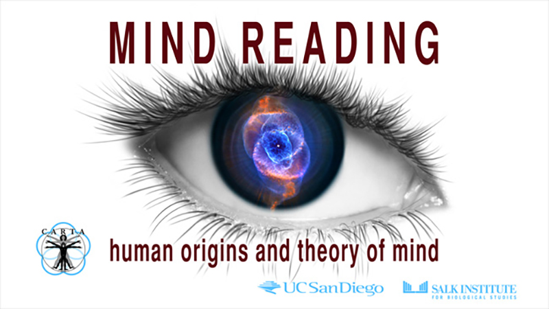 CARTA - Mind Reading: Human Origins and Theory of Mind