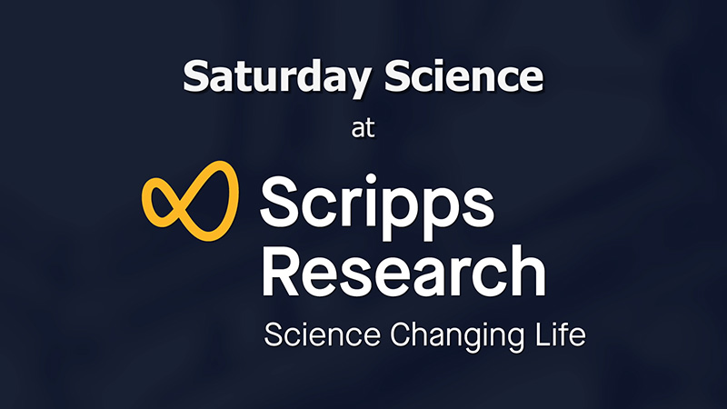 Saturday Science at The Scripps Research Instititute