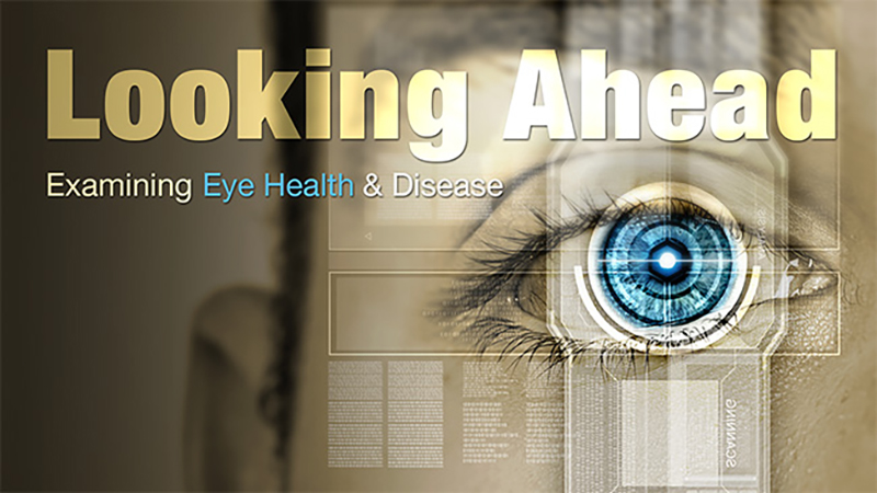 Looking Ahead: Examining Eye Health and Disease