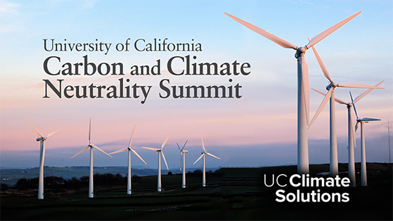 UC Carbon and Climate Neutrality Summit: UC Climate Solutions