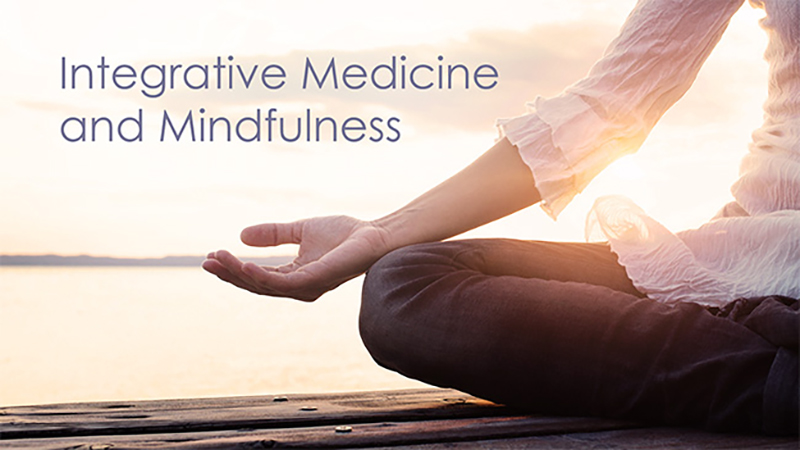 Integrative Medicine and Mindfulness: From the Monastery to Modern Medical Practice