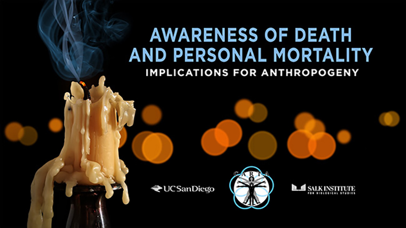 CARTA: Awareness of Death and Personal Mortality:  Implications for Anthropogeny
