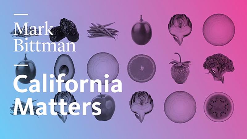California Matters with Mark Bittman