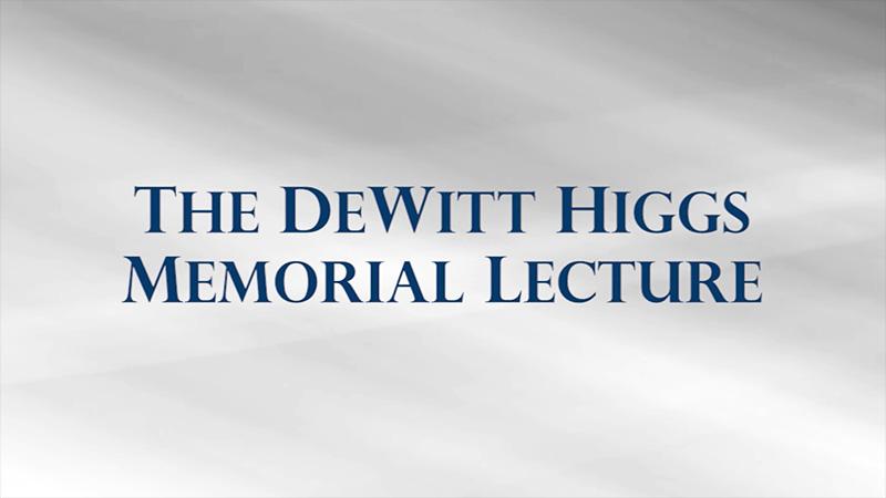 DeWitt Higgs Memorial Lecture