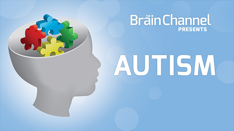 Autism - The Brain Channel