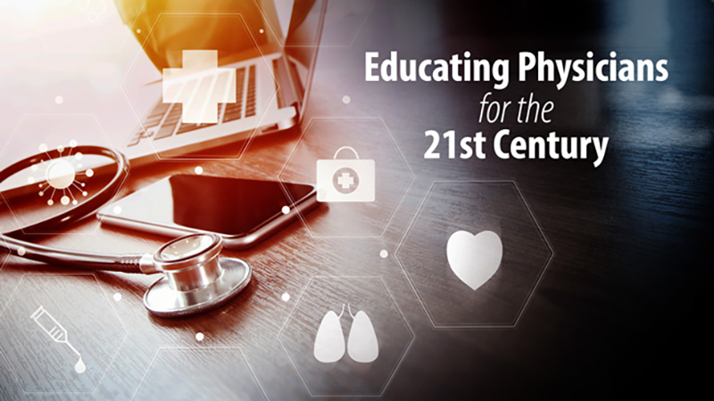 Educating Physicians for the 21st Century