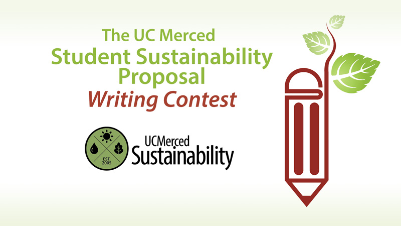 UC Merced Student Sustainability Proposal Writing Contest