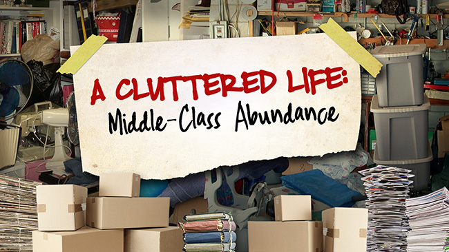 Video A Cluttered Life Middle Class Abundance Uctv