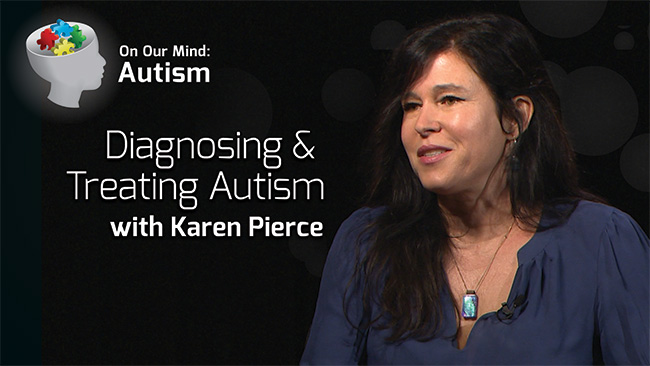 VIDEO: Early Diagnosis and Treating Autism - On Our Mind