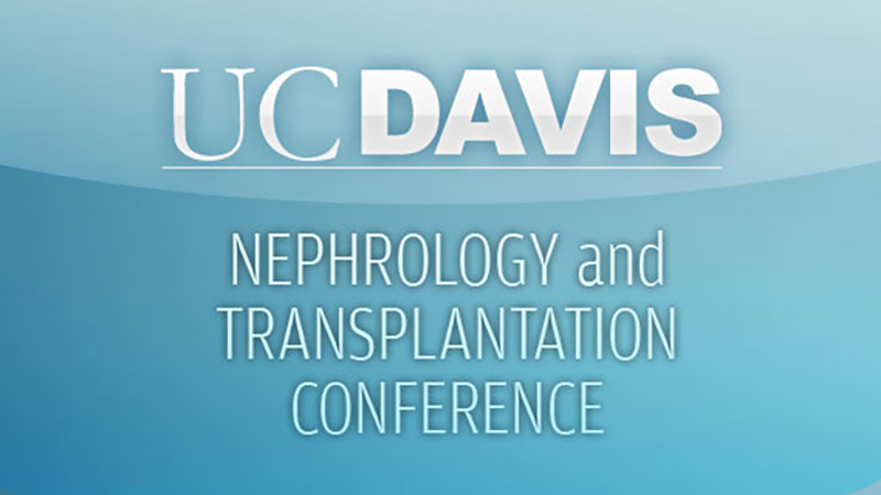 UC Davis Nephrology and Transplantation Conference (2011)