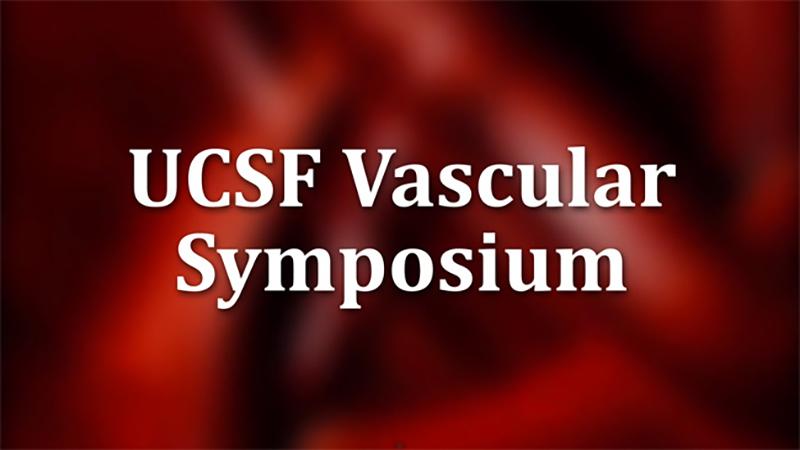 UCSF Vascular Symposium