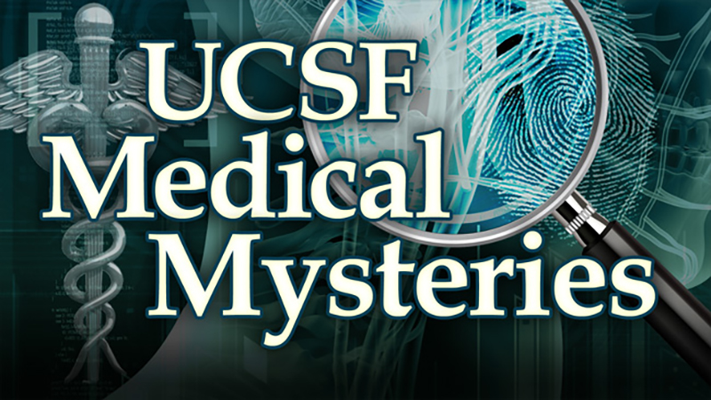 UCSF Medical Mysteries: Inside the Mind of Great Physicians