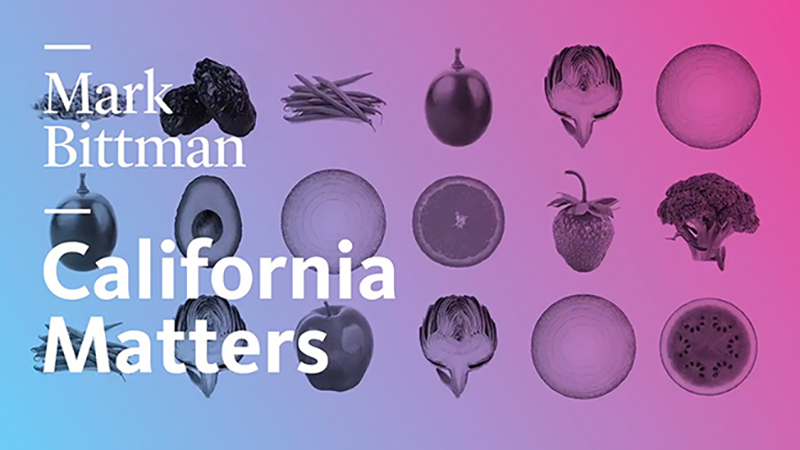 California Matters with Mark Bittman