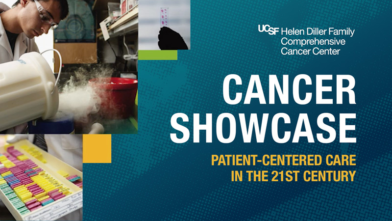Patient-Centered Care in the 21st Century - 2017 UCSF Cancer Showcase